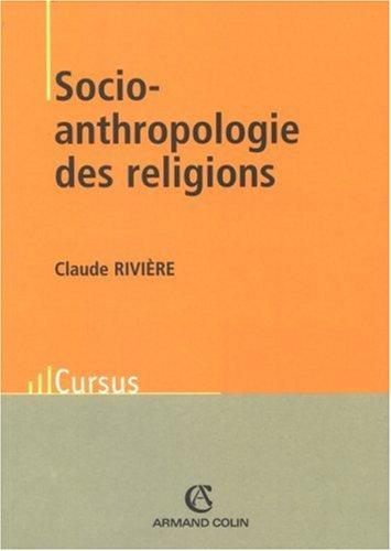 Socio-anthropologie des religions par Claude Rivière