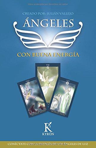 Ángeles con buena energía: Conéctate con la energía de los ángeles de luz