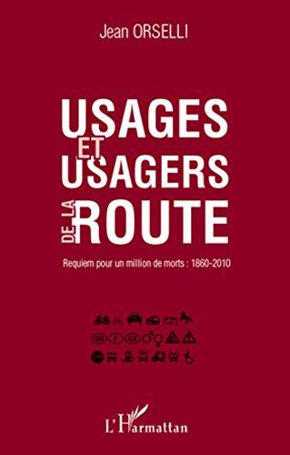 Usages et usagers de la route: Requiem pour un million de morts : 1860-2010