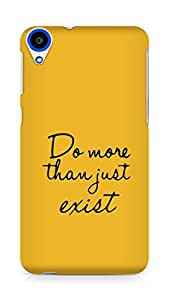 AMEZ do more than just exist Back Cover For HTC Desire 820