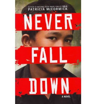 [ [ Never Fall Down[ NEVER FALL DOWN ] By McCormick, Patricia ( Author )May-08-2012 Hardcover ] ] By McCormick, Patricia ( Author ) May - 2012 [ Hardcover ]