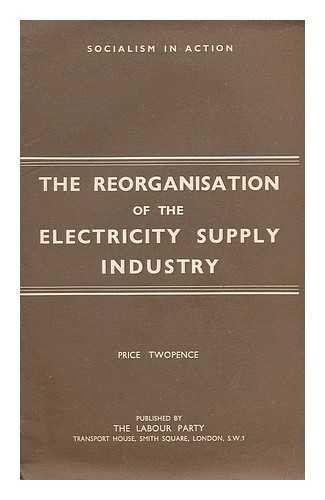 The reorganisation of the electricity supply industry
