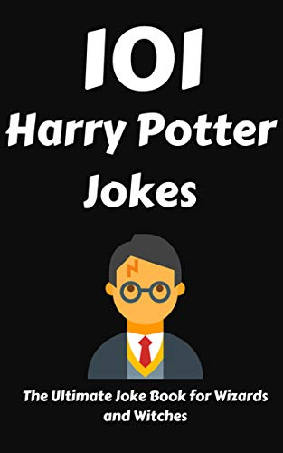 101 Harry Potter Jokes: The Ultimate Joke Book for Wizards and Witches (English ()