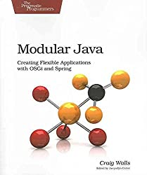 [(Modular Java : Creating Flexible Applications with OSGI and Spring)] [By (author) Craig Walls] published on (July, 2009)