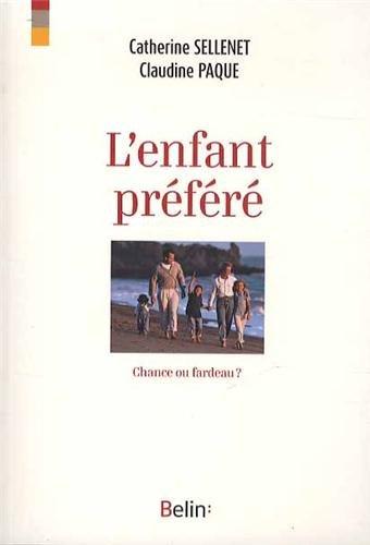 L'enfant préféré : Chance ou fardeau ? par Catherine Sellenet, Claudine Paque