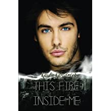 This Fire inside me