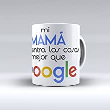 """Taza cerámica desayuno regalo original día de la madre """"Mi mamá encuentra las cosas mejor que Google"""""""