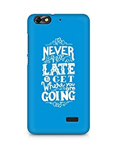 AMEZ never to late to reach where you are going Back Cover For Huawei Honor 4C