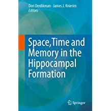 Space, Time and Memory in the Hippocampal Formation