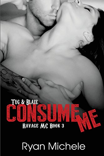 Consume Me (Ravage MC#3): Volume 3