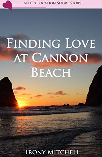 Finding Love at Cannon Beach (An On Location Short Story) (English Edition)