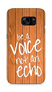 AMEZ be a voice not an echo Back Cover For Samsung Galaxy S7