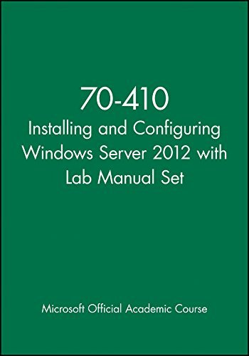 70-410 Installing and Configuring Windows Server 2012 with Lab Manual and MOAC Labs Online Set by Microsoft Official Academic Course (2013-05-06) par Microsoft Official Academic Course