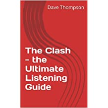 The Clash - the Ultimate Listening Guide (Th Ultimate Listening Guide Book 4) (English Edition)