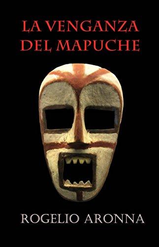 La venganza del Mapuche