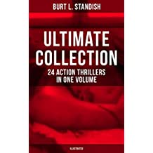 BURT L. STANDISH Ultimate Collection: 24 Action Thrillers in One Volume (Illustrated): Frank Merriwell at Yale, All in the Game, The Fugitive Professor, ... of the Ocean Tramp… (English Edition)