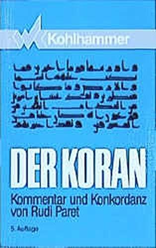 Der Koran / Taschenbuch-Ausgabe: Der Koran, Gesamtausgabe. Kommentar und Konkordanz.