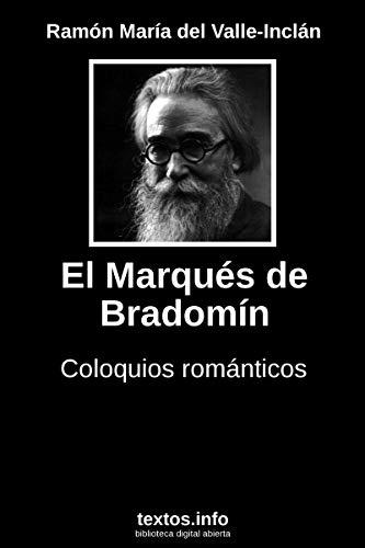 El marqués de Bradomín: Coloquios románticos por Ramón María del Valle-Inclán