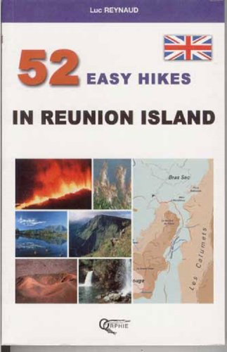 52 Easy Hikes in Reunion Island par Luc Reynaud