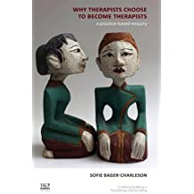 Why Therapists Choose to Become Therapists: A Practice-Based Enquiry (UKCP Karnac)