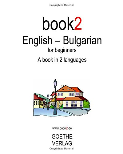 Book2 English - Bulgarian For Beginners: A Book In 2 Languages
