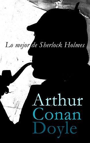 Lo mejor de Sherlock Holmes por Arthur Conan Doyle