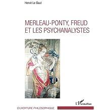 Merleau-Ponty - Freud et les psychanalystes