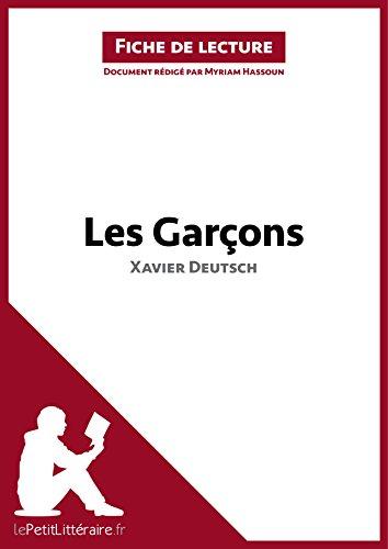 Les Garçons de Xavier Deutsch (Fiche de lecture): Résumé complet et analyse détaillée de l'oeuvre