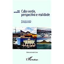 Cabo Verde, perspectiva e realidade (Portuguese Edition)