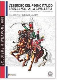 L'esercito del regno italico (1805-1814). Ediz italiana e inglese: 2