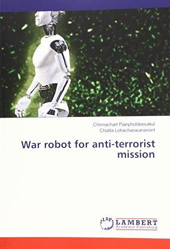War robot for anti-terrorist mission