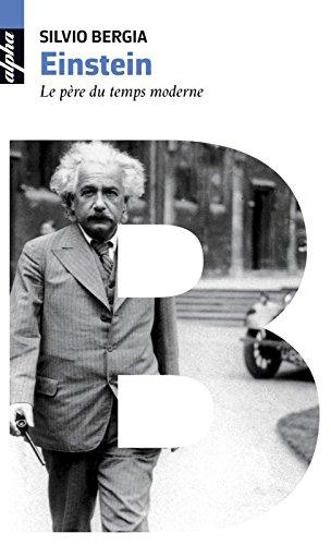 Einstein. Le père du temps moderne (Alpha) (French Edition)