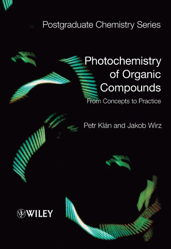 Photochemistry of Organic Comp: From Concepts to Practice (Postgraduate Chemistry Series) por Petr Klan