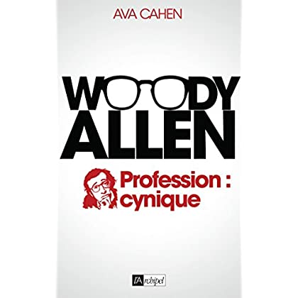 WOODY ALLEN: Profession : cynique