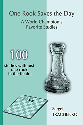 One Rook Saves the Day: A World Champion's Favorite Studies
