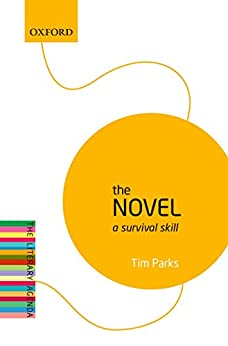 The Novel: A Survival Skill (The Literary Agenda) (English Edition) di [Parks, Tim]