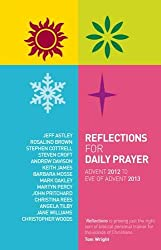 Reflections for Daily Prayer: Advent 2012 to Christ the King 2013