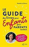 Le guide des livres pour enfants pour parents curieux