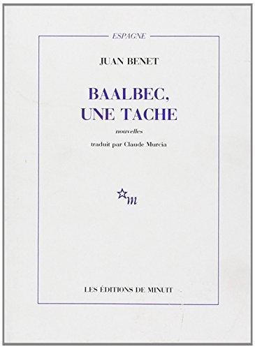 Baalbec, une tache : Et autres nouvelles par Juan Benet