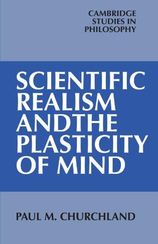Scientific Realism and the Plasticity of Mind (Cambridge Studies in Philosophy) por Paul M. Churchland