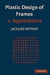 [Plastic Design of Frames: Volume 2, Applications: Applications] (By: John Baker) [published: June, 2008]