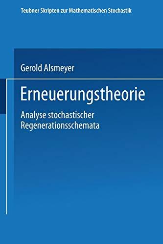 Erneuerungstheorie: Analyse Stochastischer Regenerationsschemata (Teubner Skripten Zur Mathematischen Stochastik) (German Edition)