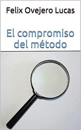 Descargar Libro El compromiso del método de Felix Ovejero Lucas