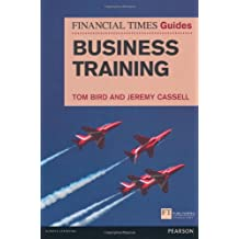 FT Guide to Business Training (The FT Guides)