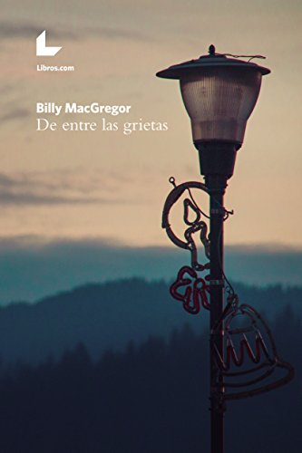De entre las grietas por Billy MacGregor