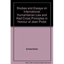 Studies and Essays on International Humanitarian Law and Red Cross Principles in Honour of Jean Pictet