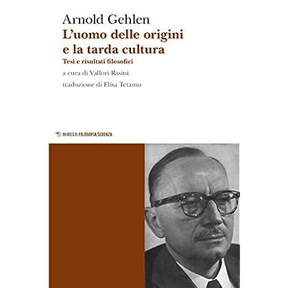L'uomo Delle Origini E La Tarda Cultura. Tesi E Risultati Filosofici
