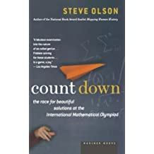 Count Down: The Race for Beautiful Solutions at the International Mathematical Olympiad by Steve Olson (2005-07-06)