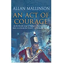 [(An Act of Courage)] [Author: Allan Mallinson] published on (May, 2008)