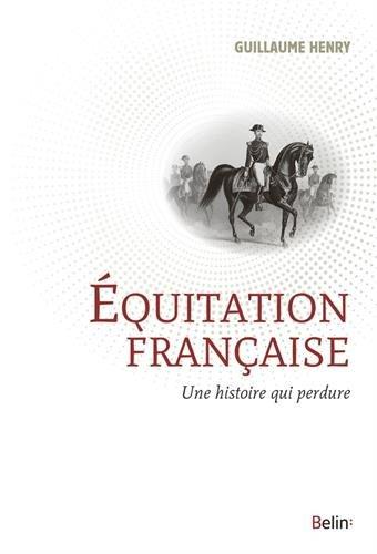 Equitation franaise - Une histoire qui perdure